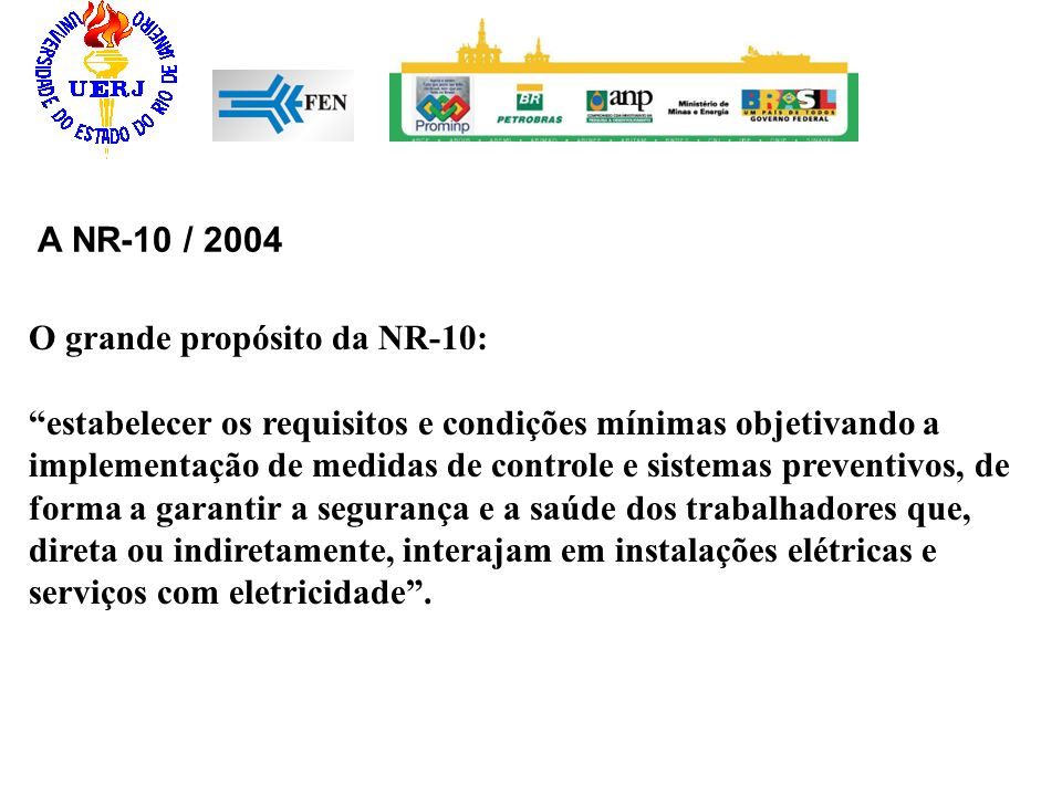A NR-10 / 2004 O grande propósito da NR-10: