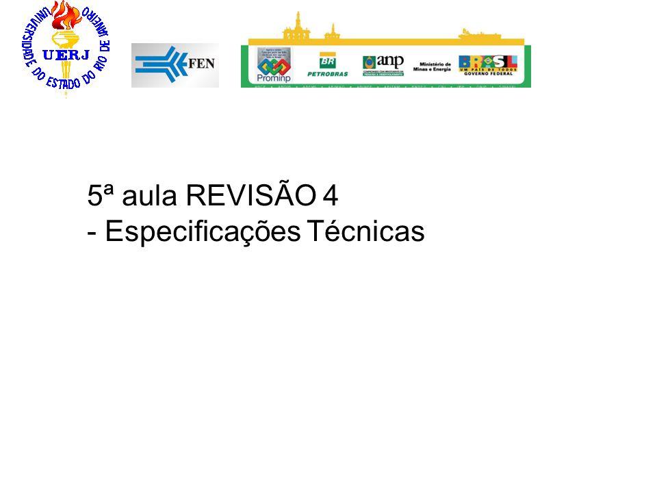 5ª aula REVISÃO 4 - Especificações Técnicas