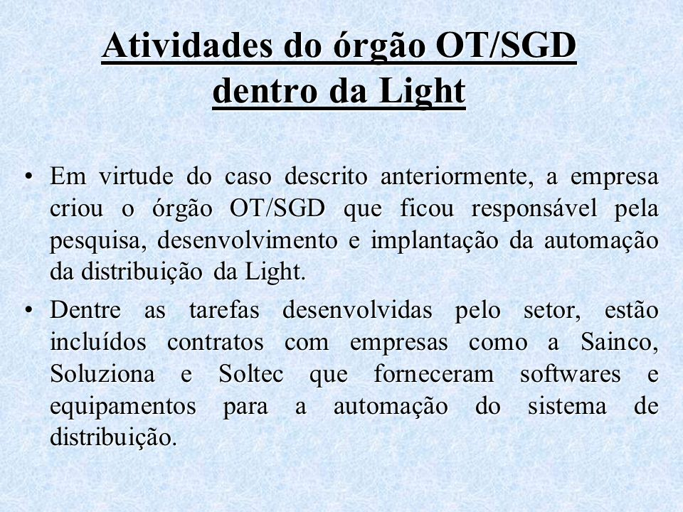 Atividades do órgão OT/SGD dentro da Light