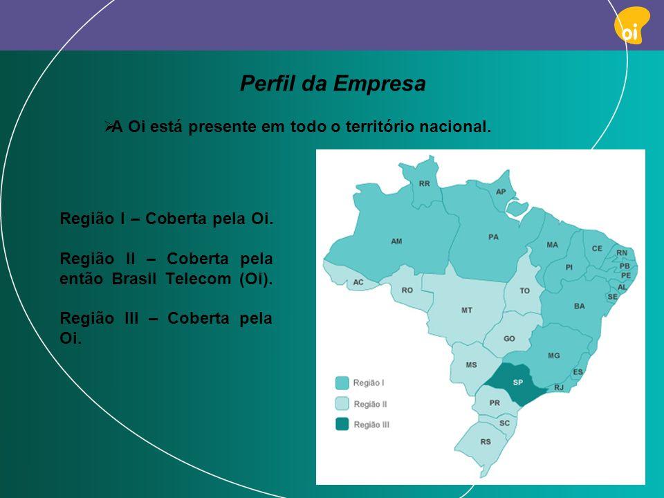 A Oi está presente em todo o território nacional.