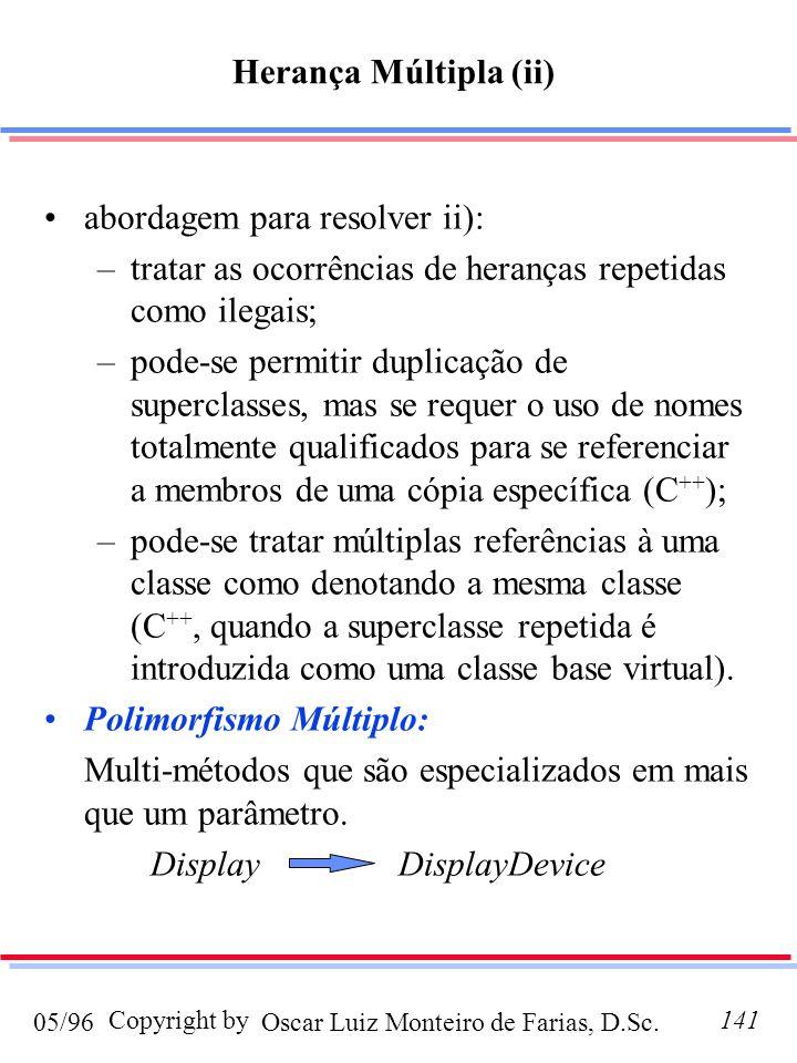 Herança Múltipla (ii) abordagem para resolver ii): tratar as ocorrências de heranças repetidas como ilegais;