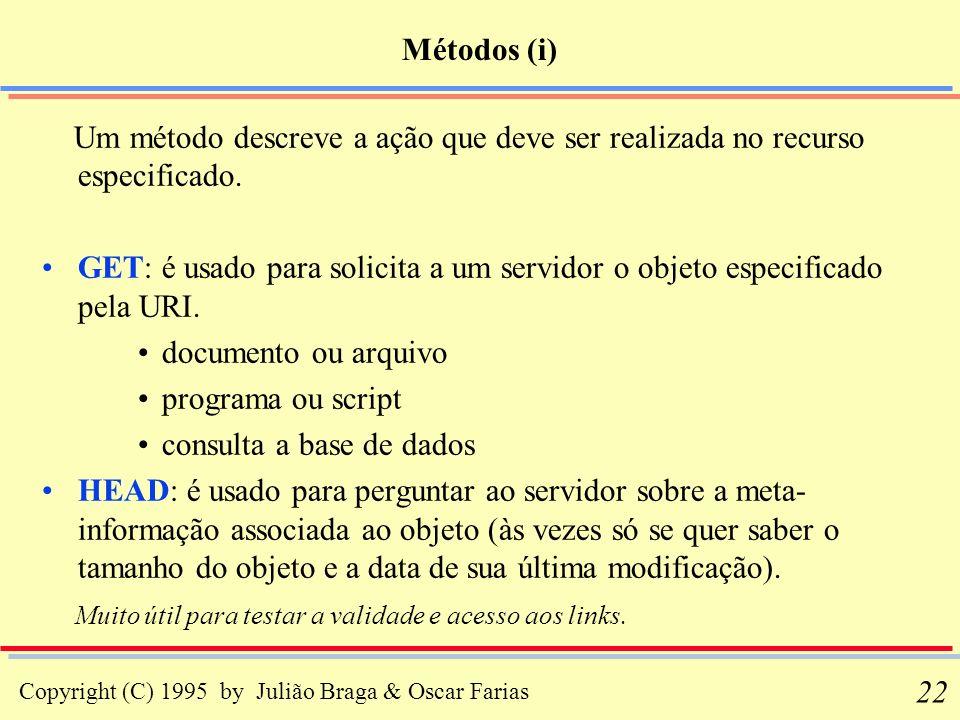 Métodos (i) Um método descreve a ação que deve ser realizada no recurso especificado.