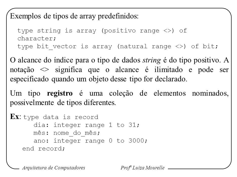 Exemplos de tipos de array predefinidos: