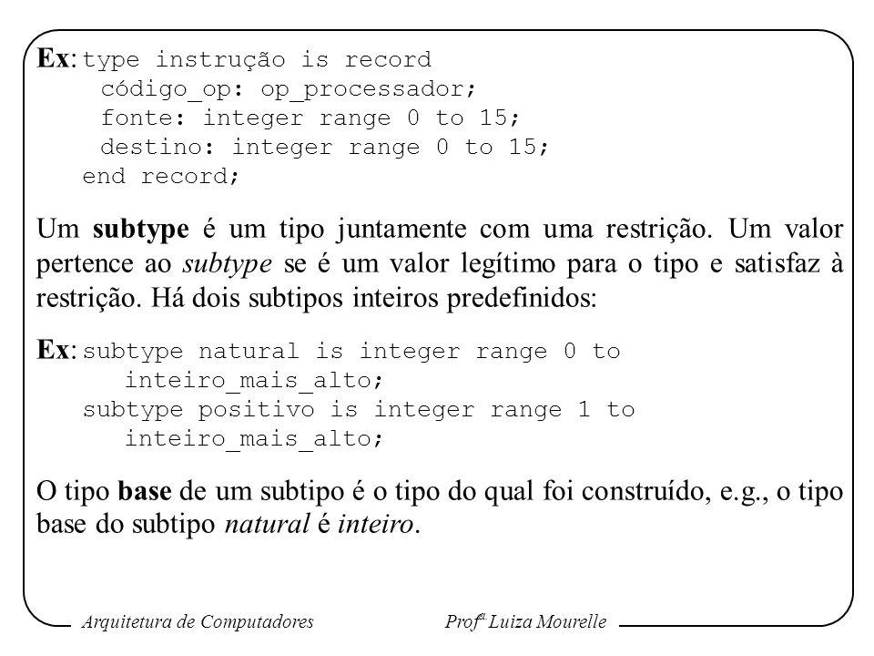 Ex: type instrução is record