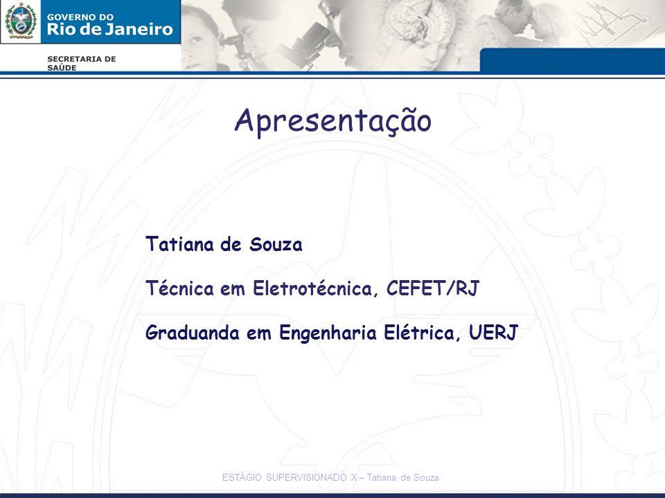 ESTÁGIO SUPERVISIONADO X – Tatiana de Souza