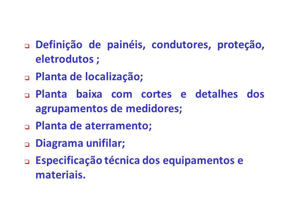Definição de painéis, condutores, proteção, eletrodutos ;