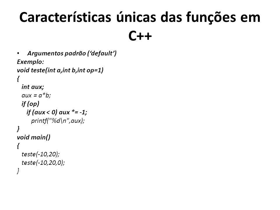 Características únicas das funções em C++