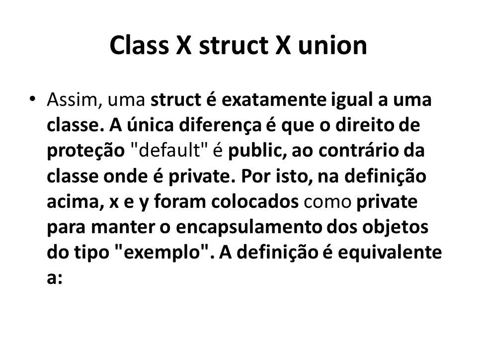Class X struct X union