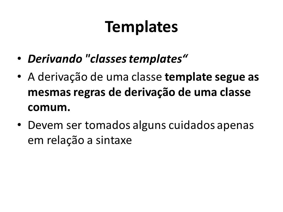 Templates Derivando classes templates