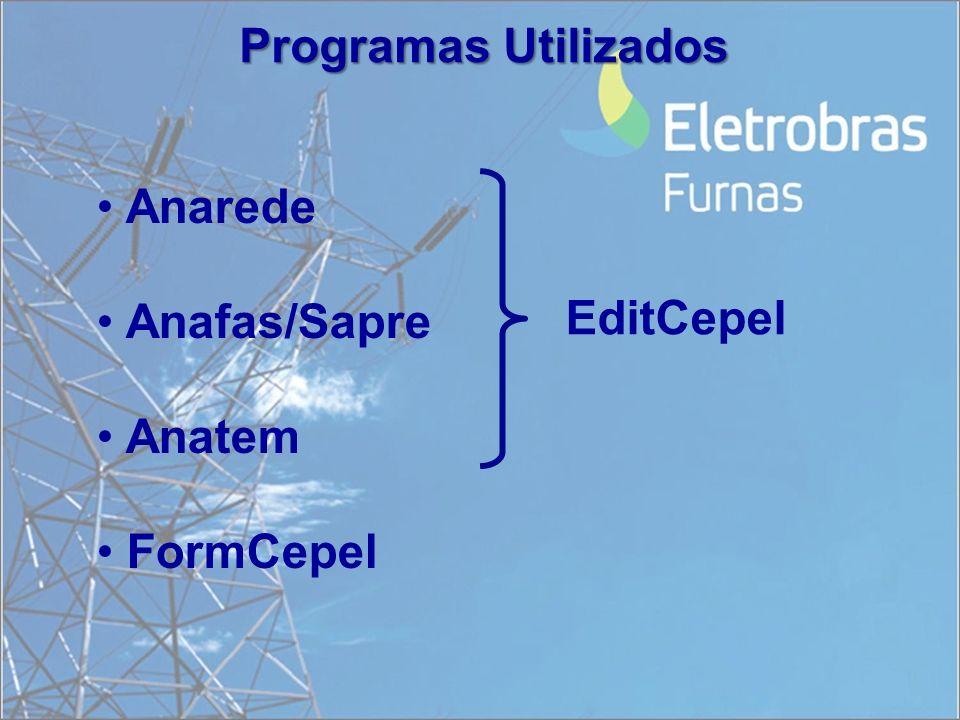 Programas Utilizados Anarede Anafas/Sapre Anatem FormCepel EditCepel