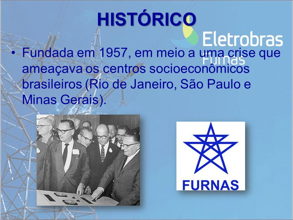 HISTÓRICO Fundada em 1957, em meio a uma crise que ameaçava os centros socioeconômicos brasileiros (Rio de Janeiro, São Paulo e Minas Gerais).