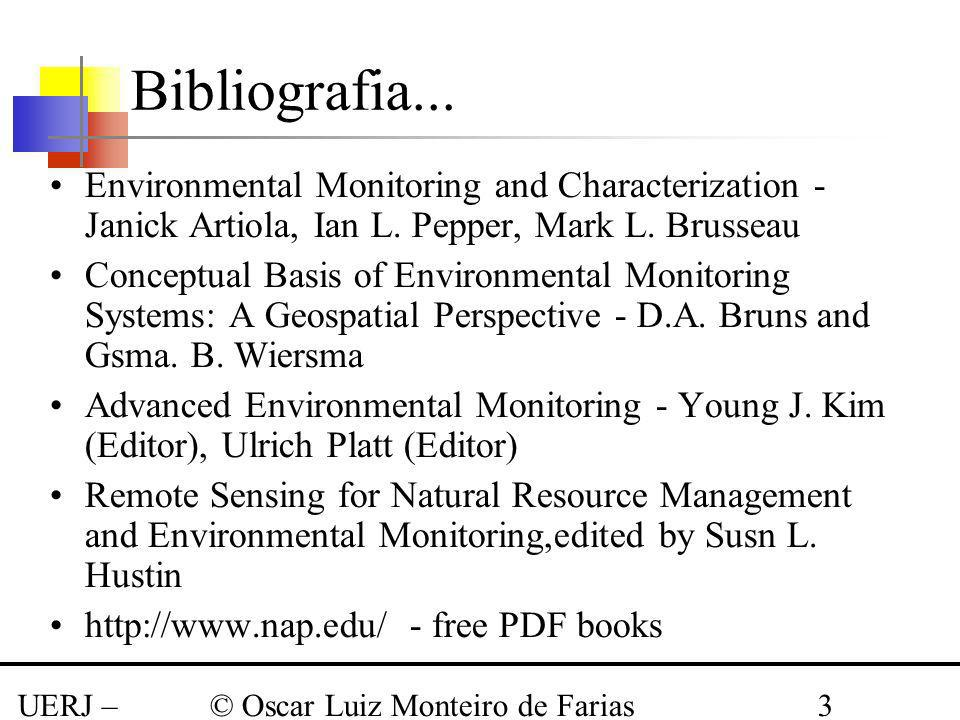 Bibliografia... Environmental Monitoring and Characterization - Janick Artiola, Ian L. Pepper, Mark L. Brusseau.