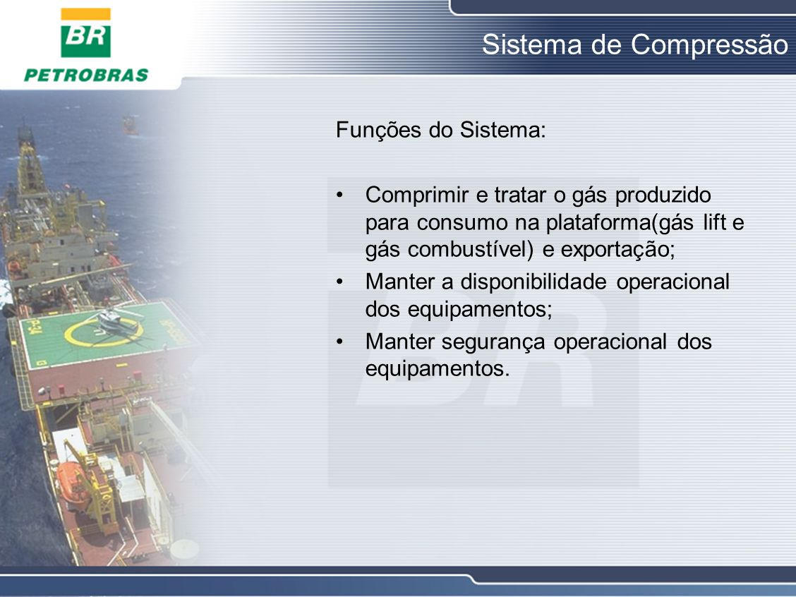 Sistema de Compressão Funções do Sistema: