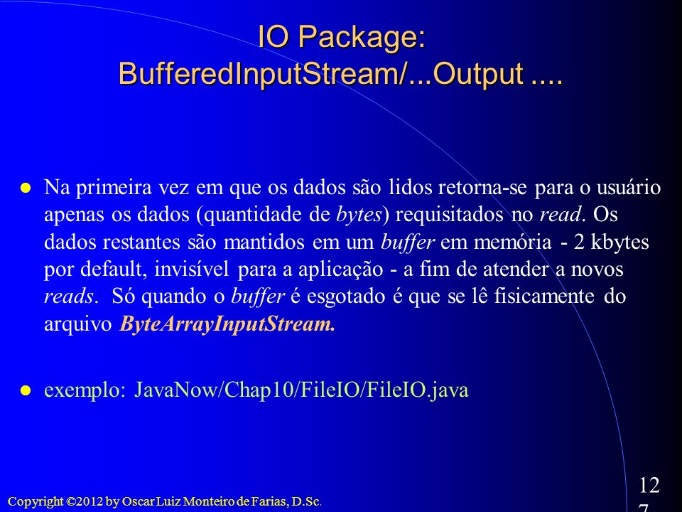 IO Package: BufferedInputStream/...Output ....