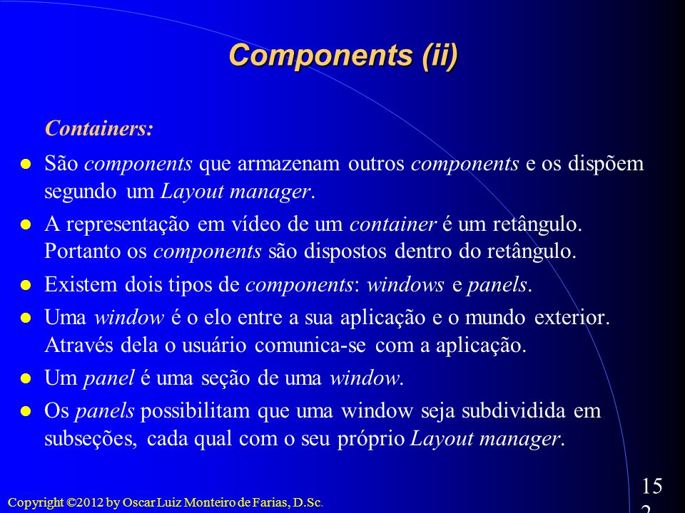 Components (ii)‏ Containers: