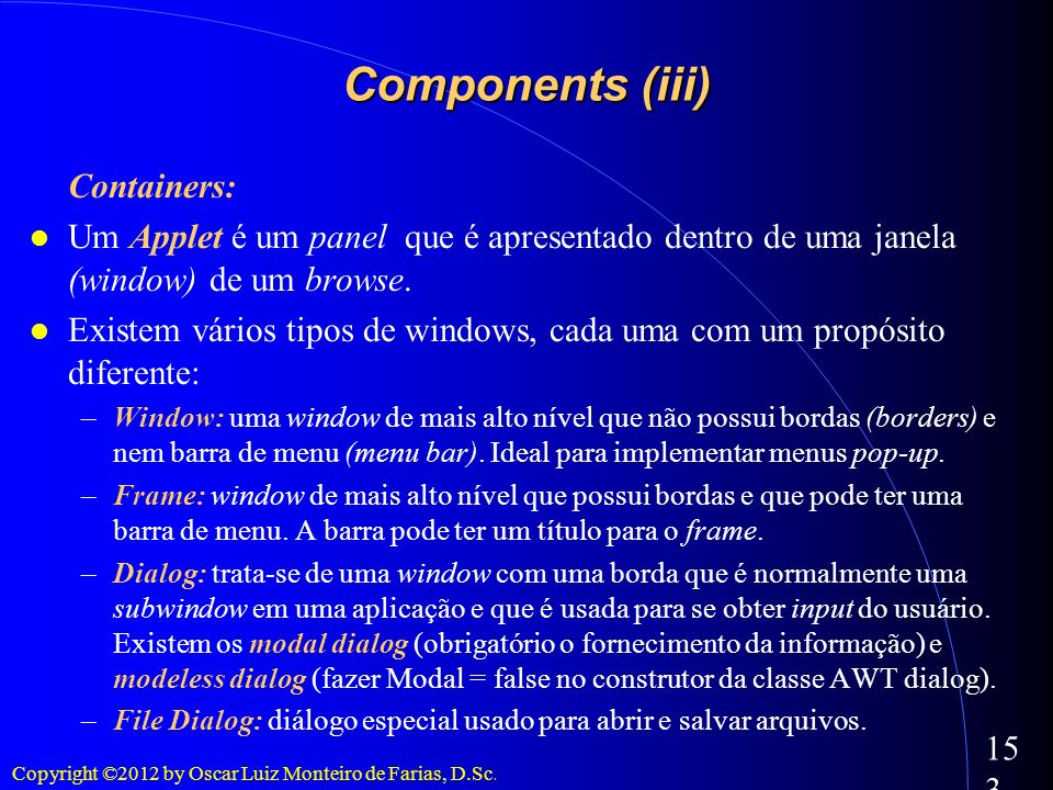 Components (iii)‏ Containers: