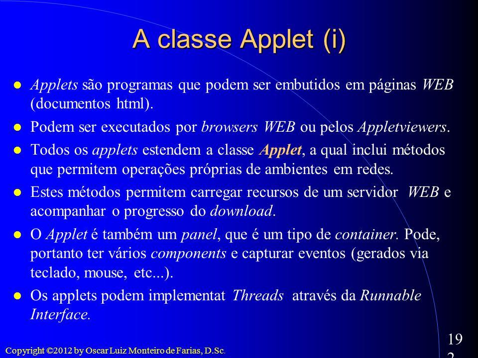 A classe Applet (i)Applets são programas que podem ser embutidos em páginas WEB (documentos html).