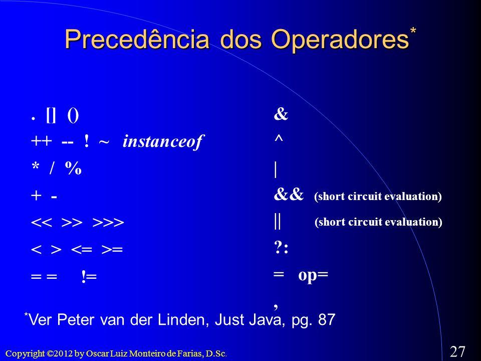 Precedência dos Operadores*