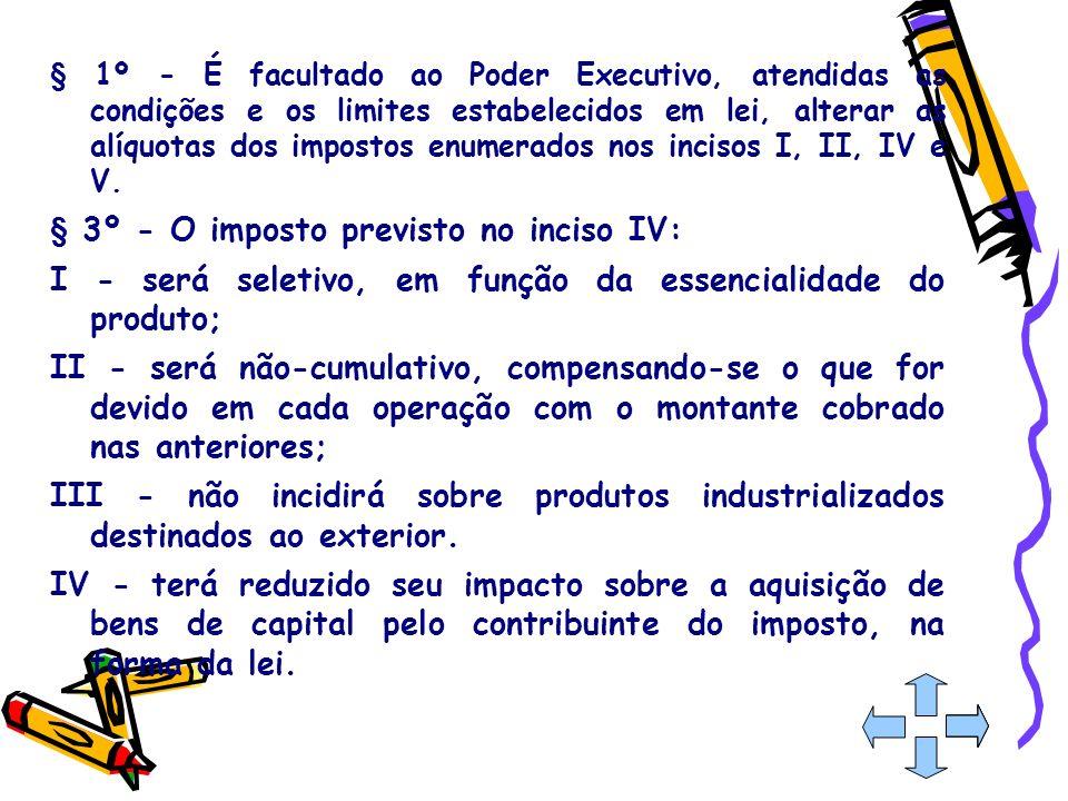 § 3º - O imposto previsto no inciso IV: