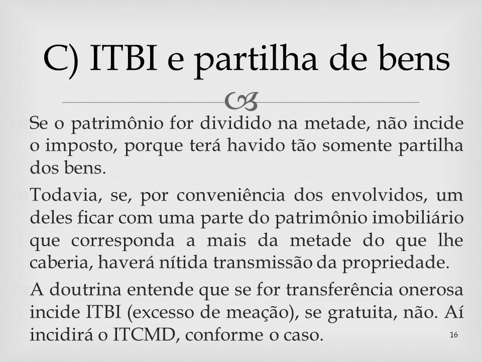 C) ITBI e partilha de bens