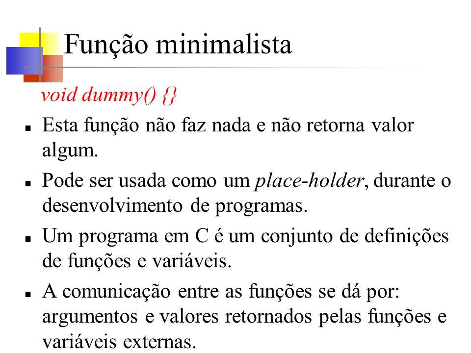 Função minimalista void dummy() {}