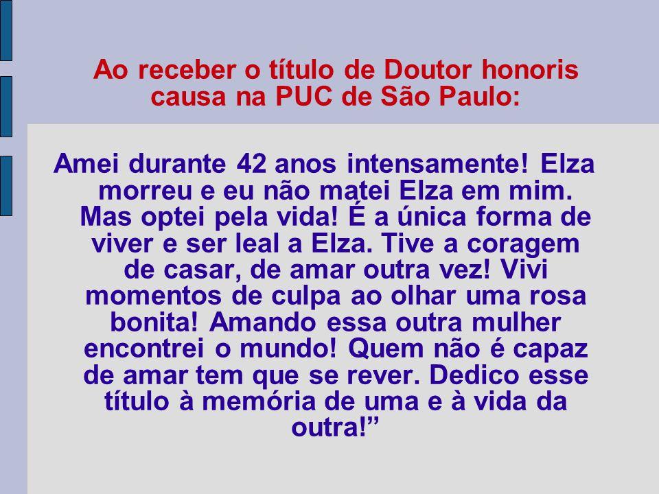 Ao receber o título de Doutor honoris causa na PUC de São Paulo: