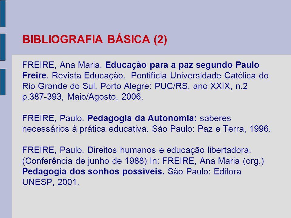 BIBLIOGRAFIA BÁSICA (2) FREIRE, Ana Maria