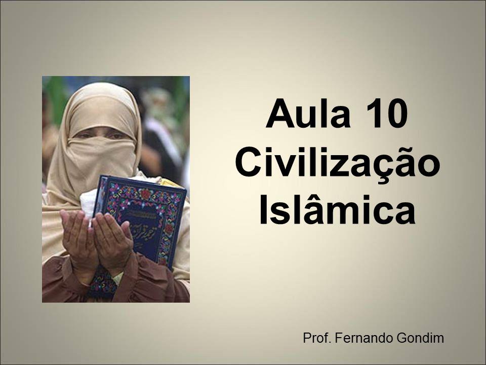 Aula 10 Civilização Islâmica