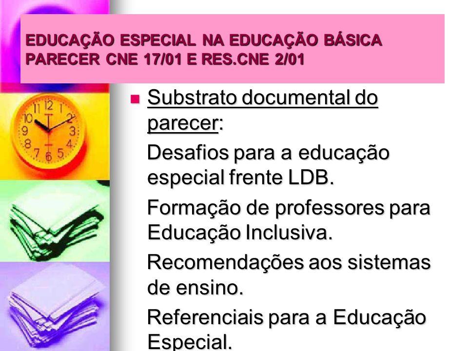 EDUCAÇÃO ESPECIAL NA EDUCAÇÃO BÁSICA PARECER CNE 17/01 E RES.CNE 2/01
