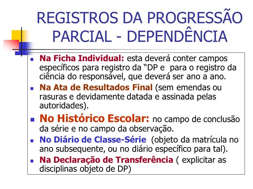 REGISTROS DA PROGRESSÃO PARCIAL - DEPENDÊNCIA