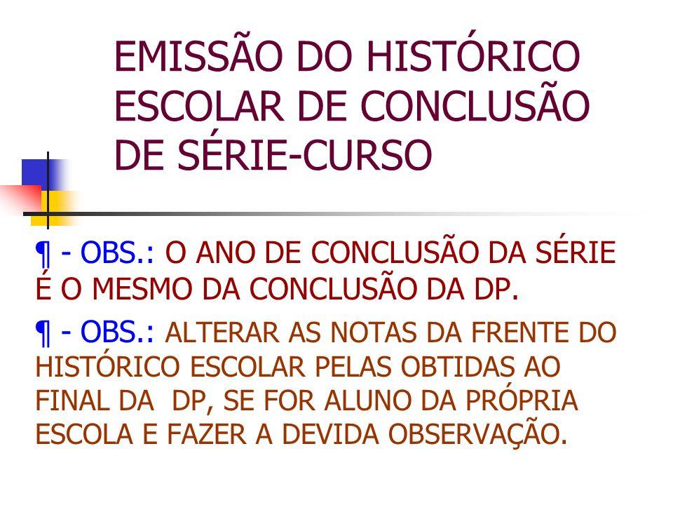 EMISSÃO DO HISTÓRICO ESCOLAR DE CONCLUSÃO DE SÉRIE-CURSO