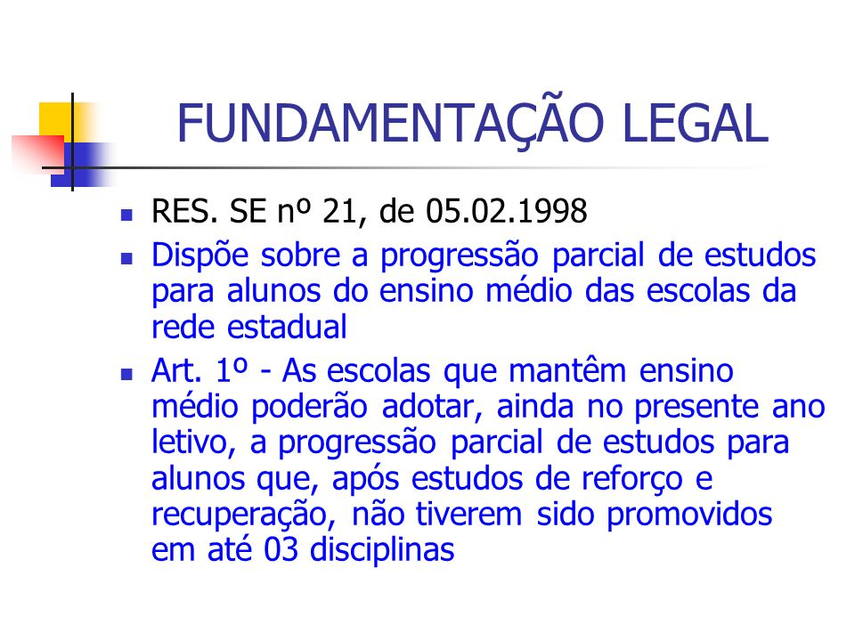 FUNDAMENTAÇÃO LEGAL RES. SE nº 21, de 05.02.1998
