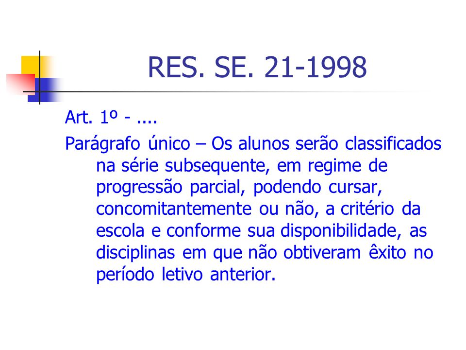 RES. SE. 21-1998 Art. 1º - ....