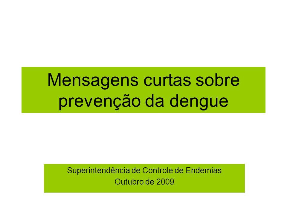 Mensagens curtas sobre prevenção da dengue