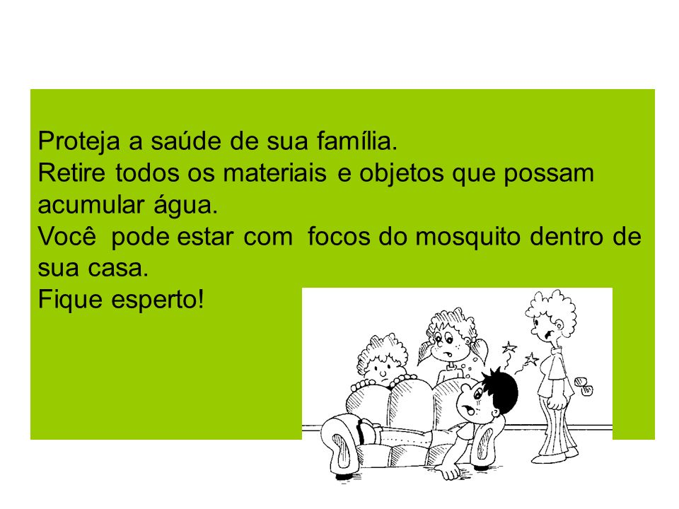 Proteja a saúde de sua família.