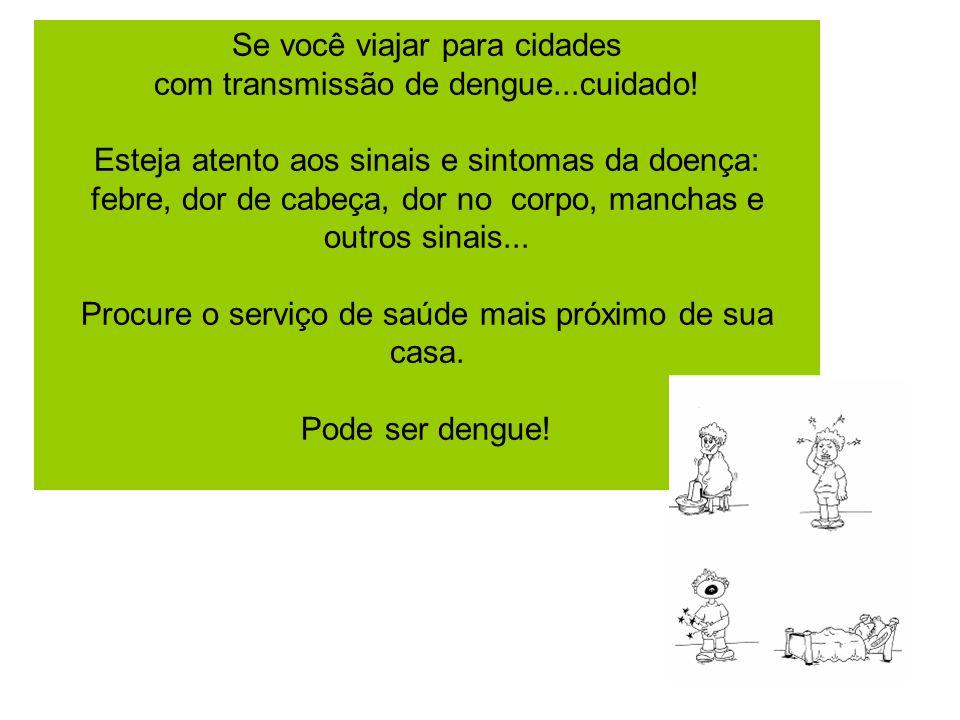 Se você viajar para cidades com transmissão de dengue...cuidado!