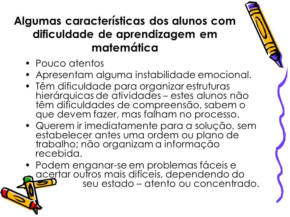 Algumas características dos alunos com dificuldade de aprendizagem em matemática