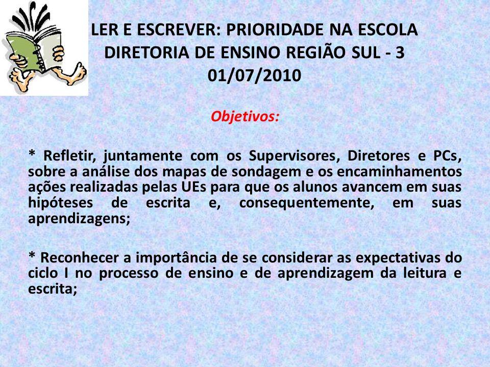 LER E ESCREVER: PRIORIDADE NA ESCOLA DIRETORIA DE ENSINO REGIÃO SUL - 3 01/07/2010