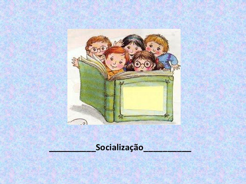__________Socialização__________