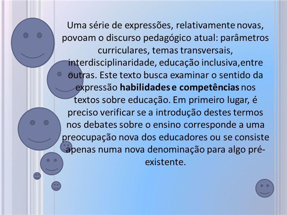 Uma série de expressões, relativamente novas, povoam o discurso pedagógico atual: parâmetros curriculares, temas transversais, interdisciplinaridade, educação inclusiva,entre outras.