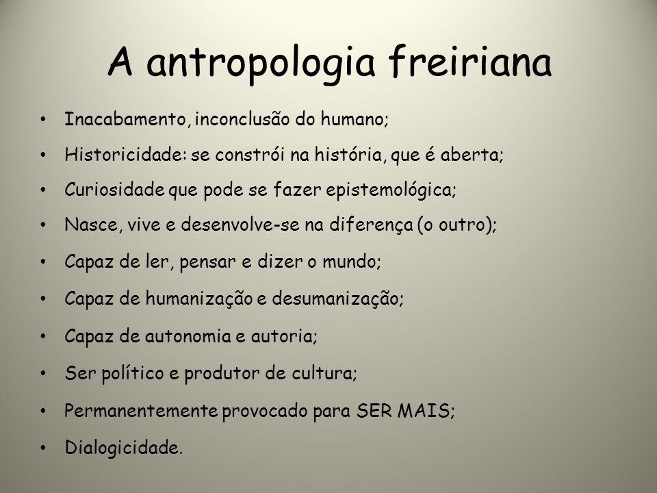 A antropologia freiriana