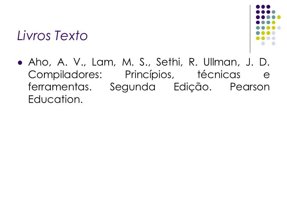 Livros Texto Aho, A. V., Lam, M. S., Sethi, R. Ullman, J.