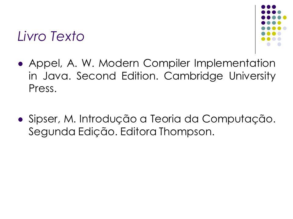Livro TextoAppel, A. W. Modern Compiler Implementation in Java. Second Edition. Cambridge University Press.