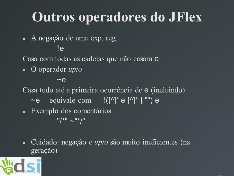 Outros operadores do JFlex