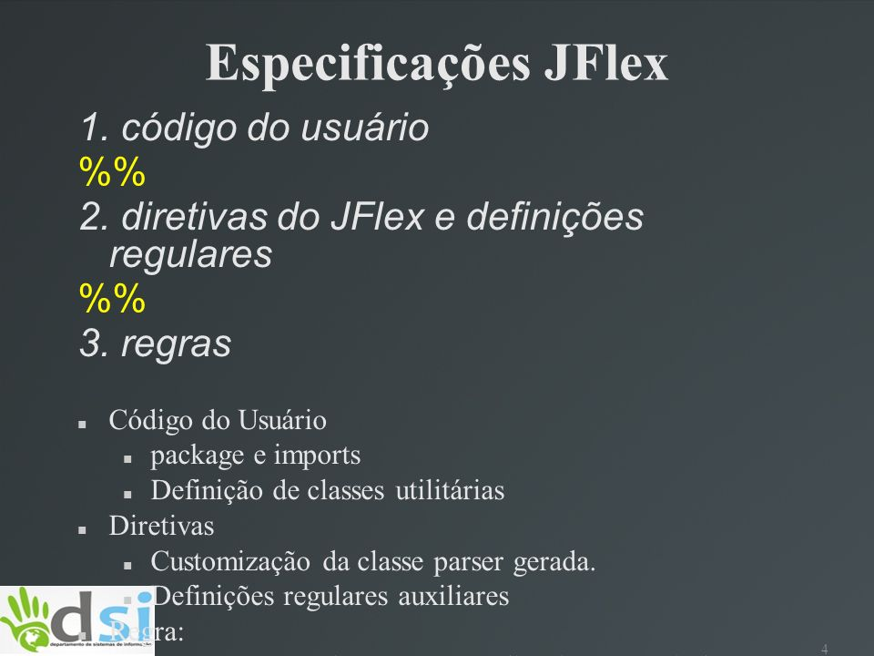 Especificações JFlex 1. código do usuário %%