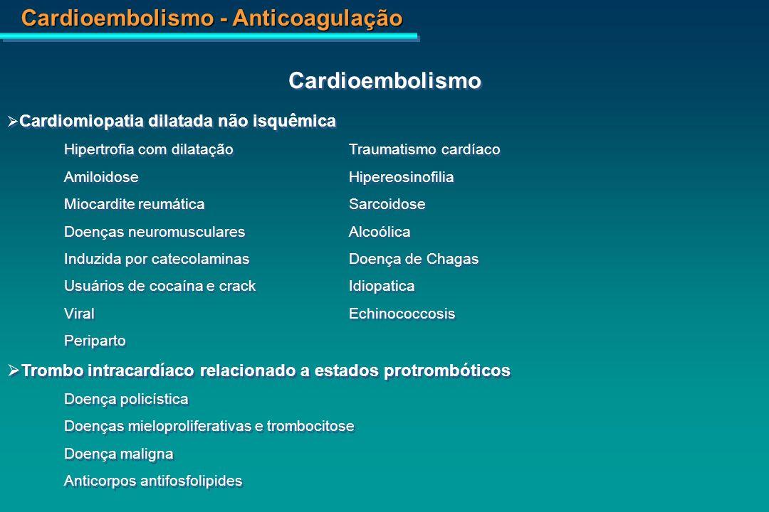 Cardioembolismo Cardiomiopatia dilatada não isquêmica. Hipertrofia com dilatação Traumatismo cardíaco.