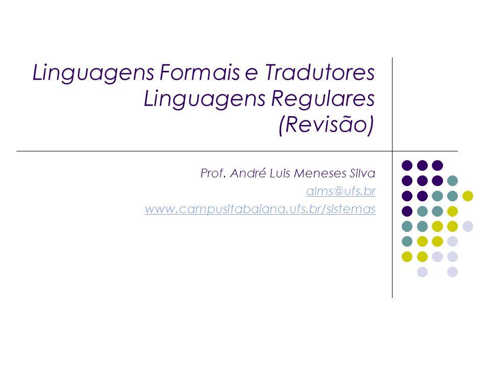 Linguagens Formais e Tradutores Linguagens Regulares (Revisão)
