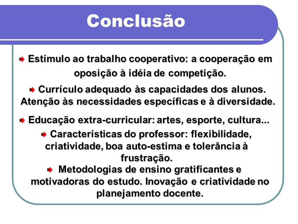 Conclusão Estímulo ao trabalho cooperativo: a cooperação em
