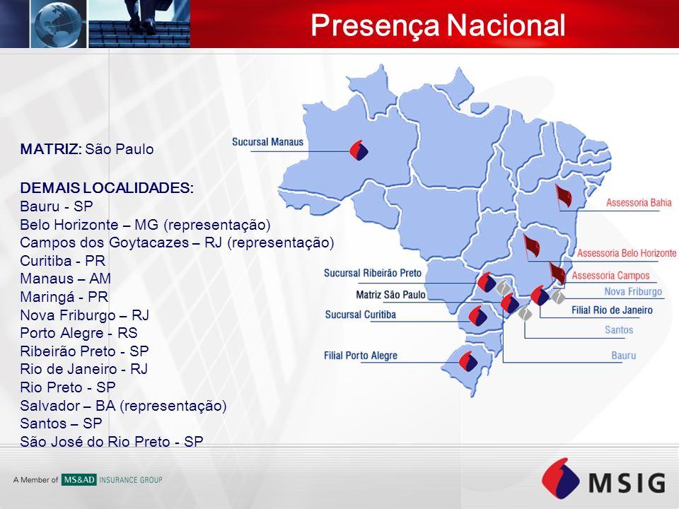 Presença Nacional MATRIZ: São Paulo DEMAIS LOCALIDADES: Bauru - SP