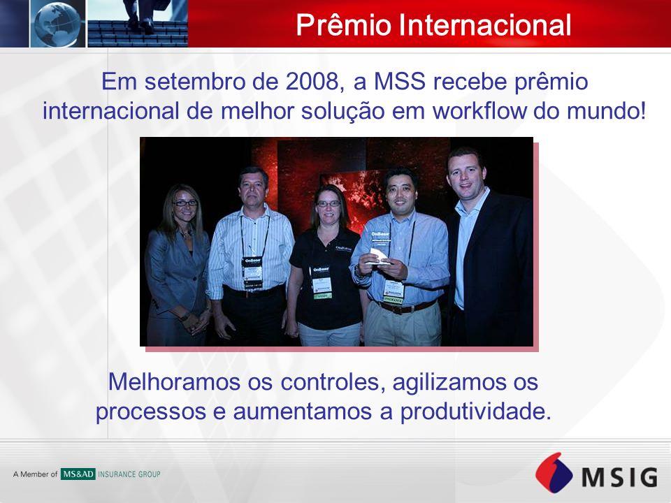 Prêmio Internacional Em setembro de 2008, a MSS recebe prêmio internacional de melhor solução em workflow do mundo!